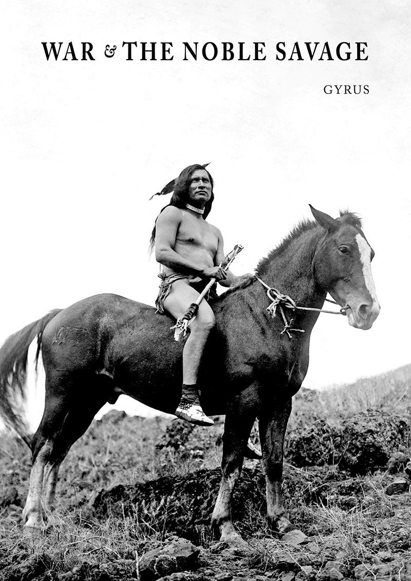 Cover of War & the Noble Savage by Gyrus